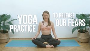 Yoga Practice to Release Our Fears [EN]